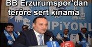 BB Erzurumspor'dan teröre sert kınama