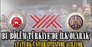 Bu Bölüm Türkiye'de İlk Olarak Erzurum'da Açılıyor..