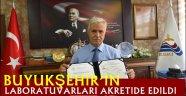 BÜYÜKŞEHİR'İN LABORATUVARLARI AKRETİDE EDİLDİ