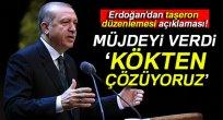 Cumhurbaşkanı Erdoğan'dan taşeron düzenlemesi açıklaması!