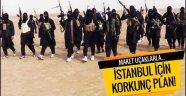 DEAŞ'tan İstanbul için korkunç saldırı planı!