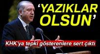 Erdoğan'dan KHK'yı eleştirenlere sert cevap