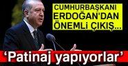 Erdoğan'dan önemli çıkış: Patinaj yapıyorlar
