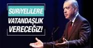 Erdoğan'dan Suriyeli mültecilere vatandaşlık mesajı!