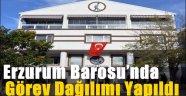 Erzurum Barosu'nda Görev Dağılımı Yapıldı