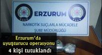 Erzurum'da uyuşturucu operasyonu: 4 kişi tutuklandı
