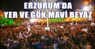 ERZURUM'DA YER VE GÖK MAVİ BEYAZ