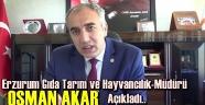 Erzurum Gıda Tarım ve Hayvancılık Müdürü Açıkladı..