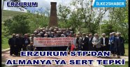 ERZURUM SİVİL TOPLUM PLATFORMU'NDAN ALMANYA'YA SERT TEPKİ