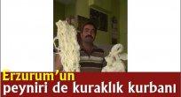 Erzurum'un peyniri de kuraklık kurbanı