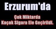 Erzurum'da Çok Miktarda Kaçak Sigara Ele Geçirildi.