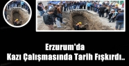 Erzurum'da Kazı Çalışmasında Tarih Fışkırdı..