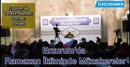 Erzurum'da Ramazan İkliminde Müzakereler