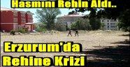 Erzurum'da Rehine Krizi