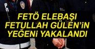FETÖ Elebaşı Fetullah Gülen'in Yeğeni Yakalandı
