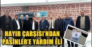 HAYIR ÇARŞISI'NDAN PASİNLER'E YARDIM ELİ