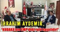 """İbrahim AYDEMİR """"KUDAKA'nın CMP'deki rolü hayatidir!"""""""