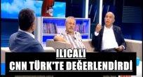 ILICALI CNN TÜRK'TE TEK TEK ANLATTI