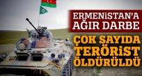 İşgalci Ermenistan güçlerine ağır darbe