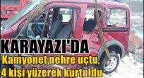 Karayazı'da Kamyonet nehre uçtu, 4 kişi yüzerek kurtuldu