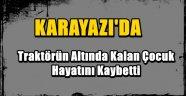 Karayazı'da Traktörün Altında Kalan Çocuk Hayatını Kaybetti