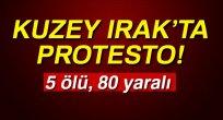 Kuzey Irak'taki protestolarda çatışma çıktı!