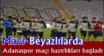 Mavi-Beyazlılarda Adanaspor maçı hazırlıkları başladı