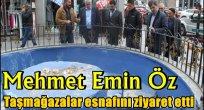 Mehmet Emin Öz, Taşmağazalar esnafını ziyaret etti