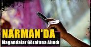 Narman'da Magandalar Gözaltına Alındı