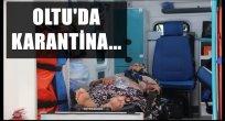 Oltu'da Karantina..