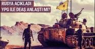 Rusya'dan flaş açıklama: YPG ile DEAŞ anlaştı