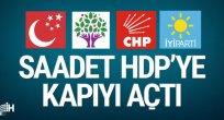 Saadet ittifak için kapılarını HDP'ye açtı