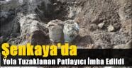 Şenkaya'da Yola Tuzaklanan Patlayıcı İmha Edildi