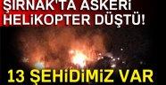 Şırnak'ta askeri helikopter düştü!