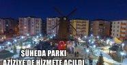 ŞÜHEDA PARKI AZİZİYE'DE HİZMETE AÇILDI