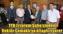 TYB Erzurum Şube'sinden Rektör Çomaklı'ya kitaplı ziyaret