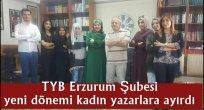 TYB Erzurum Şubesi yeni dönemi kadın yazarlara ayırdı
