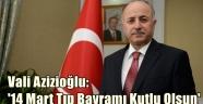 Vali Azizioğlu: '14 Mart Tıp Bayramı Kutlu Olsun'