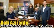 Vali Azizoğlu: 'Bizim Tek Hedefimiz Gençlerimizi Geleceğe Hazırlamak'