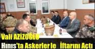 Vali AZİZOĞLU Hınıs'ta Askerlerle İftarını Açtı