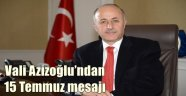 Vali Azizoğlu'ndan 15 Temmuz mesajı