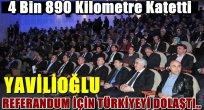 Yavilioğlu,Referandum İçin Türkiye'yi Dolaştı