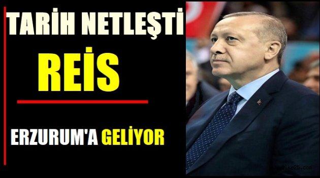 Tarih Netleşti Reis Erzurum'a Geliyor.