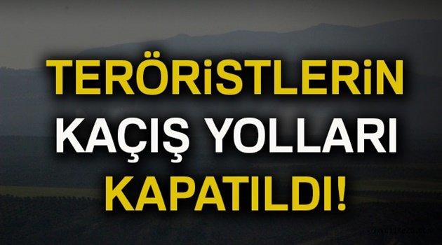 Teröristlerin kaçış yolları kapatıldı