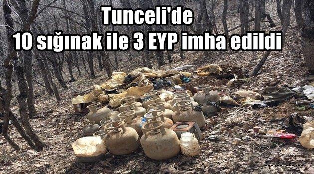 Tunceli'de 10 sığınak ile 3 EYP imha edildi