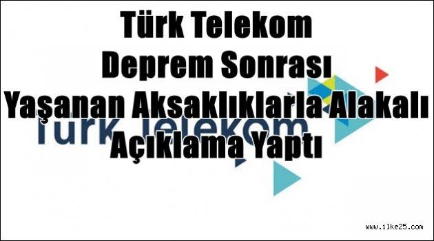 Türk Telekom Deprem Sonrası Yaşanan Aksaklıklarla alakalı Açıklama Yaptı