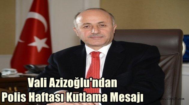 Vali Azizoğlu'ndan Polis Haftası Kutlama Mesajı